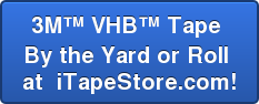 3M VHB Tape  By the Yard or Roll  at  iTapeStore.com!