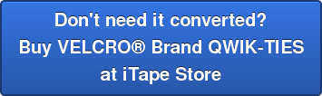 Don't need it converted? Buy VELCRO Brand QWIK-TIES at iTape Store
